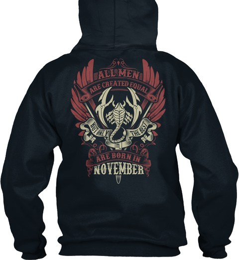 All Men Are Created Equal But Only The Best Are Born In November French Navy T-Shirt Back