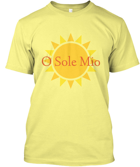 O Sole Mio Lemon Yellow  T-Shirt Front