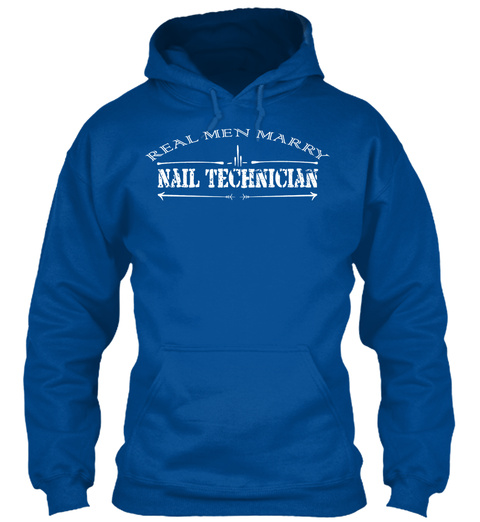 Real Men Marry Nail Technician Royal T-Shirt Front