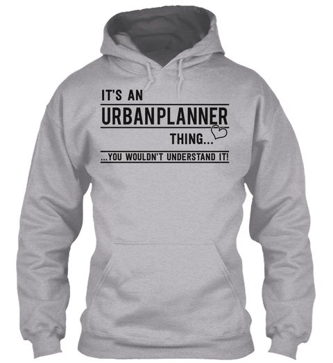 It's An Urbanplanner Thing You Wouldn't Understand It Sport Grey T-Shirt Front