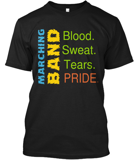 Marching Band Blood Sweat Tears Pride Black T-Shirt Front