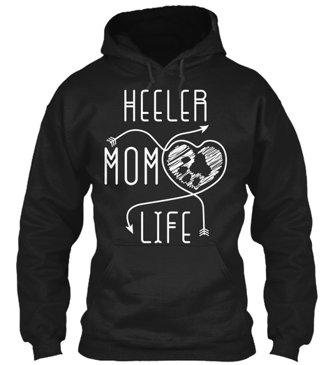 Heeler Mom Life Black T-Shirt Front