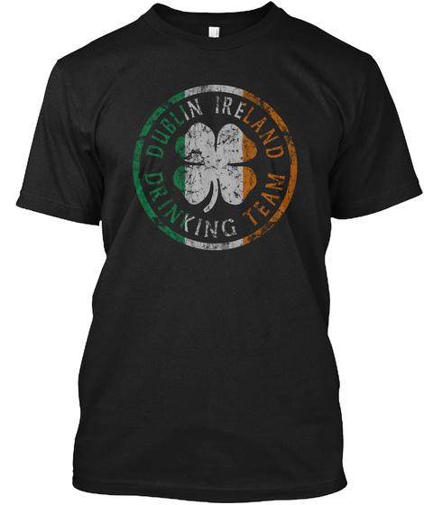 Dublin Ireland Drinking Team Black T-Shirt Front