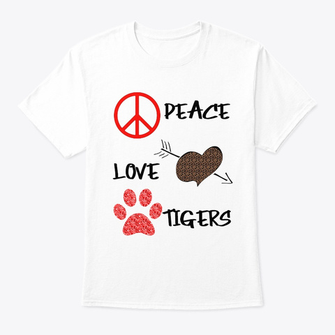 Peace Love Tigers White T-Shirt Front
