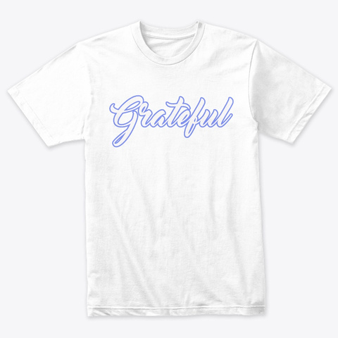 Grateful Heather White T-Shirt Front