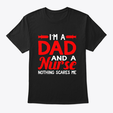 Mens Im A Dad And A Nurse Nothing Scares Black T-Shirt Front