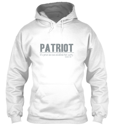 Patriot (N) A Person Who Loves And Defends Their Country. Alexander & Kent White T-Shirt Front