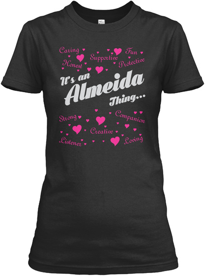It's An Almeida Thing... Black T-Shirt Front