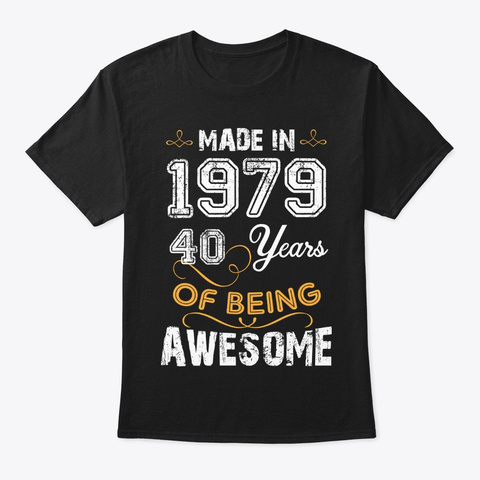 Made In 1979 40 Years Of Being Awesome Black Maglietta Front