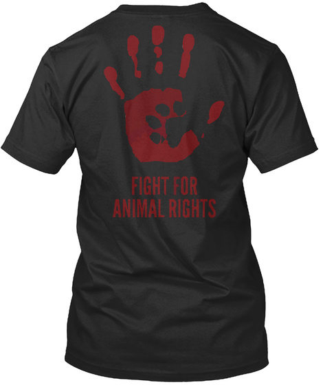 975b60313558 Animal Awareness T Shirts - FIGHT FOR ANIMAL RIGHTS Products from ...
