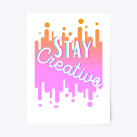 Stay Creative Standard T-Shirt Front