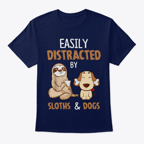 Sloth Easily Distracted By Sloths & Dogs Navy T-Shirt Front