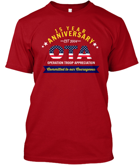 15 Year Anniversary Est 2004 Ota Operation Troop Appreciation Committed To Our Courageous Deep Red T-Shirt Front
