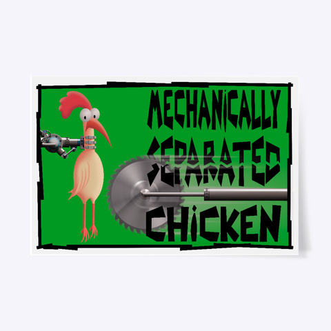 Mechanically Separated Chicken White T-Shirt Front