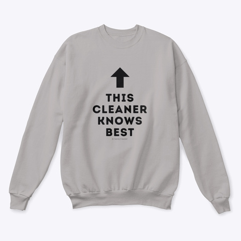 This Cleaner Knows Best Light Steel  T-Shirt Front