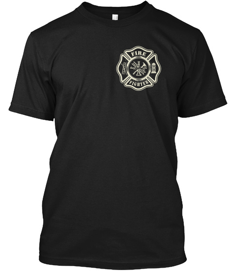 Fire Fighter Black T-Shirt Front
