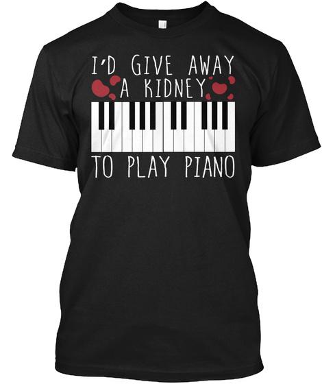 Kidney Transplant Piano Keyboard Music  Black T-Shirt Front