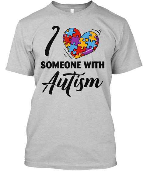 efd031115d4 I Love Someone With Autism T Products | Teespring