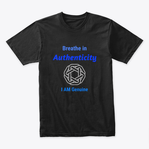 Breathe In Authenticity. Throat Chakra  Black T-Shirt Front