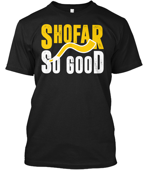 Shofar So Good Jewish New Year 4 Black T-Shirt Front