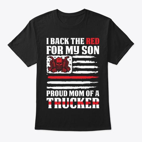 Proud Mom Of Trucker Son T Shirt Black T-Shirt Front