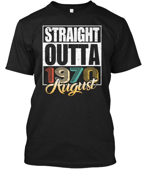 1970 August Birthday T Shirt Black T-Shirt Front