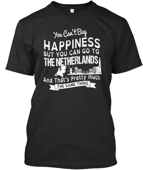 Happiness And The Netherlands Black T-Shirt Front