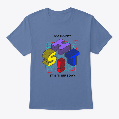 So Happy Its Thursday Tee Denim Blue T-Shirt Front