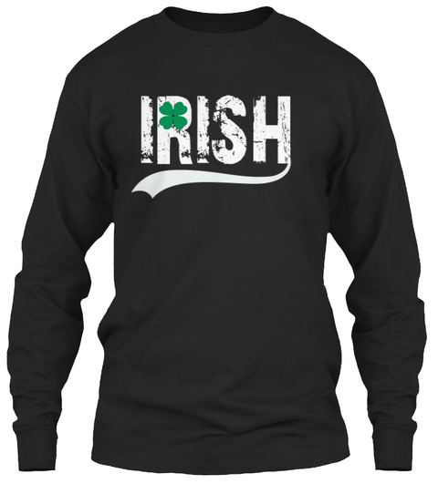 Irish St. Patricks Day Paddys Ireland  Black T-Shirt Front