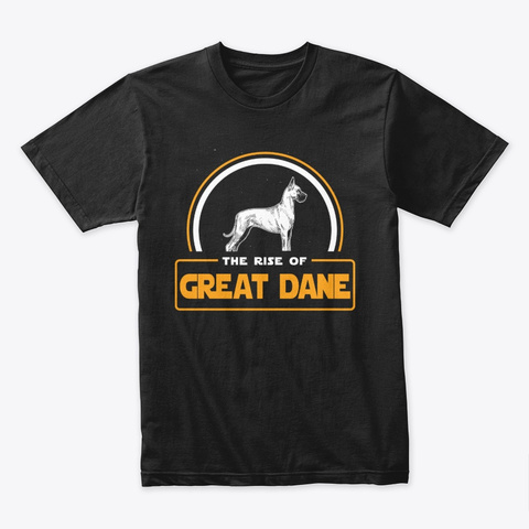 The Rise Of Great Dane Black T-Shirt Front