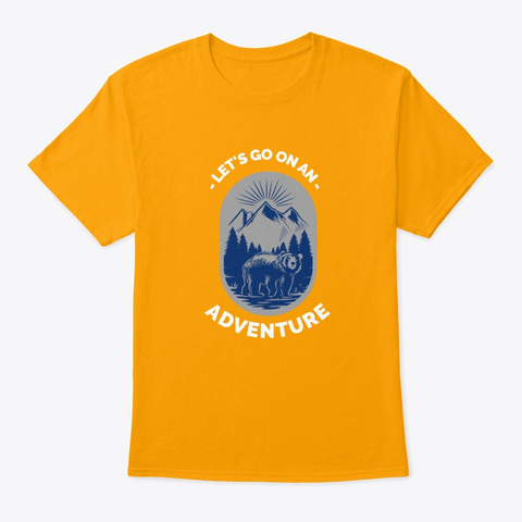Let's Go On An Adventure Gold T-Shirt Front