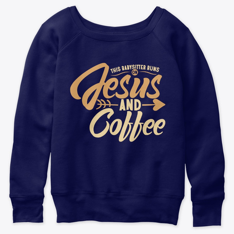 This Babysitter Needs Jesus And Coffee Navy  T-Shirt Front