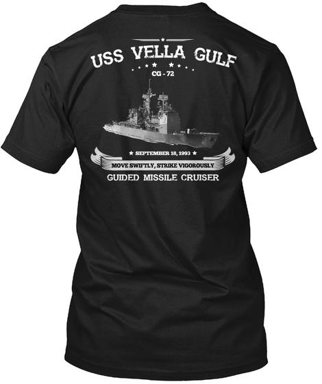 Uss Vella Gulf Cg 72 September 18,1993 Move Swiftly, Strike Vigorously Guided Missile Cruiser Black T-Shirt Back