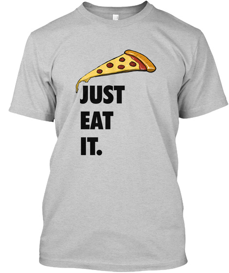 Just Eat It Light Steel T-Shirt Front