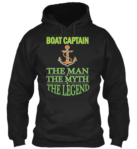 Boat Captain The Man The Myth The Legend Black T-Shirt Front