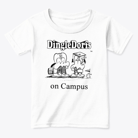 Dingle Dorf Kids On Campus White  T-Shirt Front