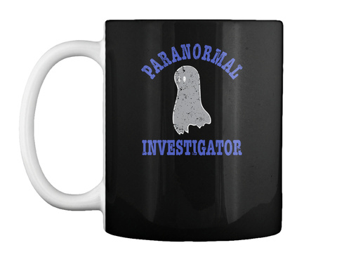 Paranormal Investigator Ghost Hunting Ge Black T-Shirt Front
