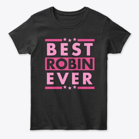 Best Robin Ever Black T-Shirt Front