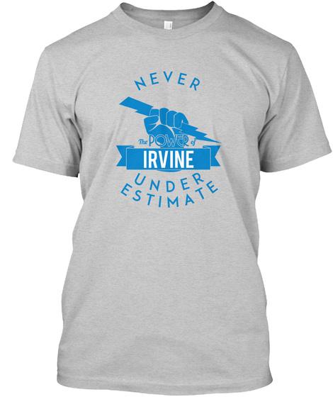 Irvine    Never Underestimate!  Light Steel T-Shirt Front