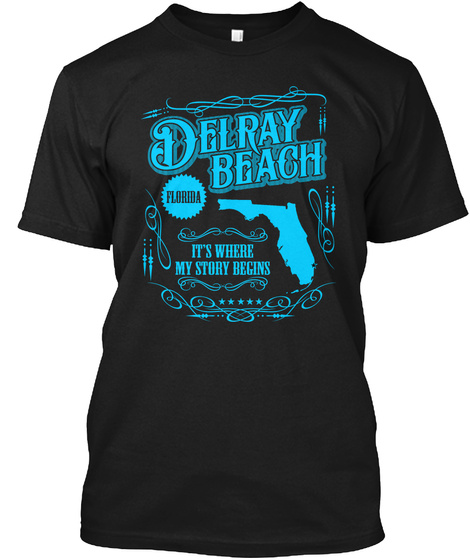 Delray Beach Florida It's Where My Story Begins Black T-Shirt Front