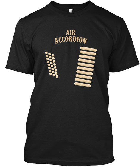 Air Accordion T Shirt Musical Instrument Black T-Shirt Front