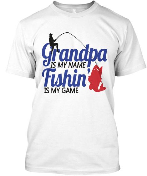5ea05054 Grandpa Game Is Fishing! - grandpa is my name fishin is my game ...