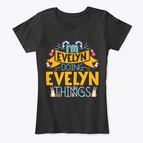 I'm Evelyn Doing Evelyn Things Black T-Shirt Front