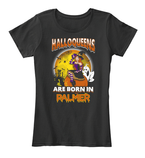 Halloqeens Are Born In Palmer Black T-Shirt Front