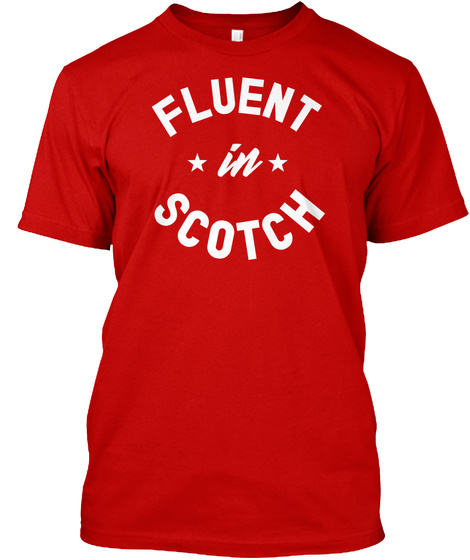 Fluent In Scotch Classic Red T-Shirt Front