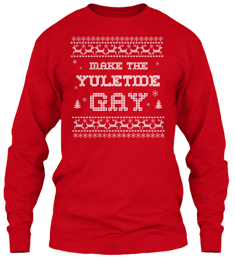 Make The Yuletide Gay Red T-Shirt Front