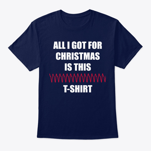 Nurse All I Got For Christmas Is This Navy T-Shirt Front