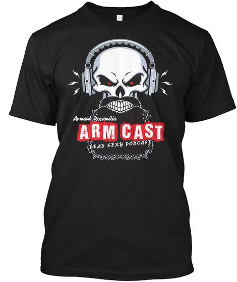 Arm Cast Podcast Shirt Black áo T-Shirt Front