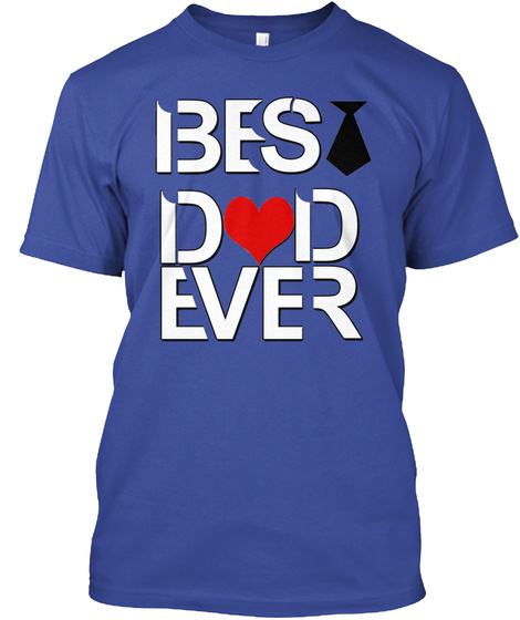 Father's Day  Best Dad Ever Deep Royal T-Shirt Front