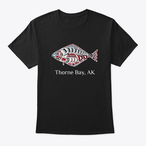 Thorne Bay, Alaska Halibut Pnw Black T-Shirt Front